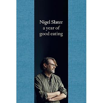 A Year of Good Eating: The Kitchen Diaries III (Hardcover) by Slater Nigel