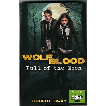 Wolfblood: Pull of the Moon (Paperback) by Rigby Robert