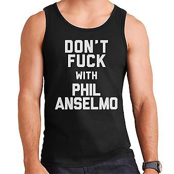 Dont Fuck With Phil Anselmo Men's Vest