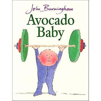 Avocado Baby by John Burningham - John Burningham - 9780099200611 Book