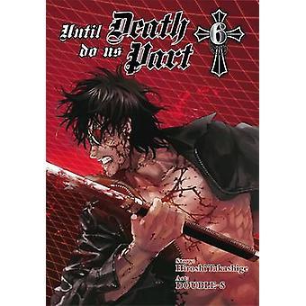 Jusqu'à la mort nous sépare - v.6 par Hiroshi Takashige 978031-Double S -
