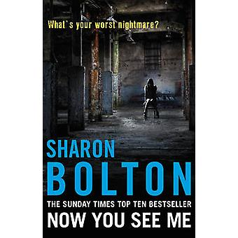Now You See Me - Lacey Flint Series - Book 1 by Sharon Bolton - 978055