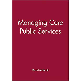 Managing Core Public Services by David McKevitt - 9780631193128 Book