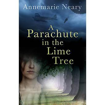 Een Parachute in de Lime Tree door Annemarie Neary - 9781845887322 boek