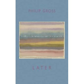 Later by Philip Gross - 9781852249793 Book