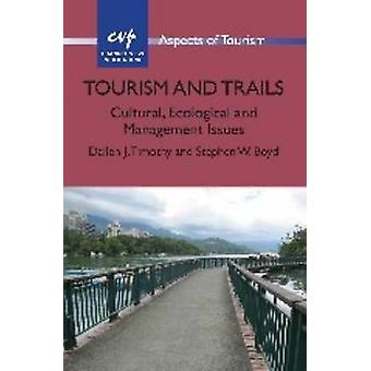 Tourism and Trails - Cultural - Ecological and Management Issues by Da