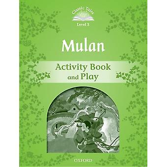 Classic Tales Second Edition - Level 3 - Mulan Activity Book and Play b