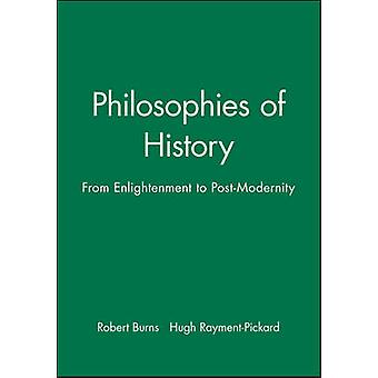 Philosophies of History - From Enlightenment to Post-modernity by Robe