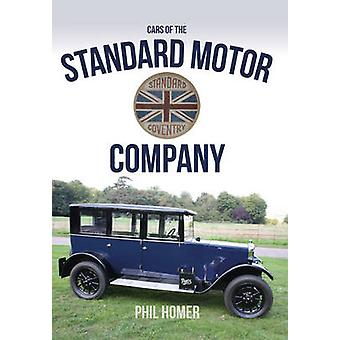 The Cars of the Standard Motor Company by Phil Homer - 9781445652276
