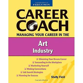 Managing Your Career in the Art Industry (Ferguson Career Coach)