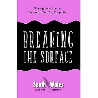 Breaking the Surface: Winning Stories from the South Wales Short Story Competition