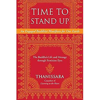 Time to Stand Up: An Engaged Buddhist Manifesto for Our Earth - the Buddha's Life and Message Through Feminine...