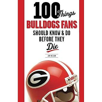 100 Things Bulldogs Fans Should Know &; Do Before They Die