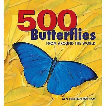 500 vlinders: vlinders van over de hele wereld