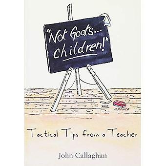 Inte getter... Barn!: taktiska Tips från lärare
