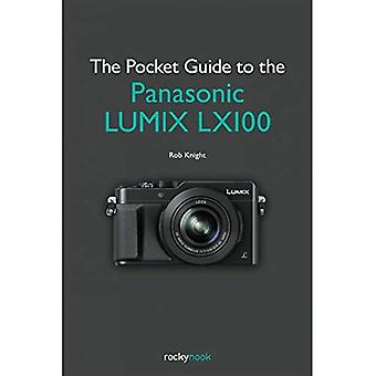The Pocket Guide to the Panasonic LUMIX LX100 (Enthusiasts Guide)