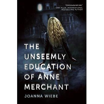 Unseemly Education of Anne Merchant (V Trilogy)