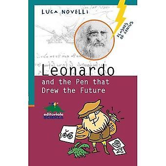 Leonardo & the Pen That Drew the Future