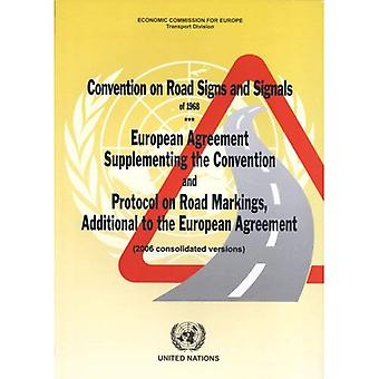 Convention on Road Signs and Signals of 1968: European Agreement Supplementing the Convention and Protocol on Road Markings Additional to the European