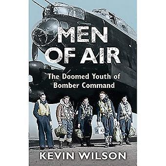 Män i luften: Dömda ungdomarna i Bomber Command: dömda ungdomarna i bombplanen befaller