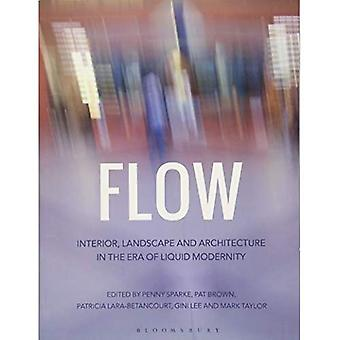 Flow: Interior, Landscape and Architecture in the Era of Liquid Modernity