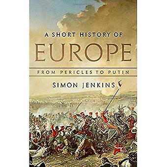 A Short History of Europe:� From Pericles to Putin