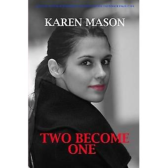 Two Become One by Mason & Karen