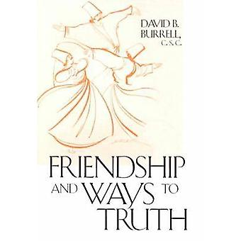 Friendship and Ways to Truth by Burrell & C.S.C. & David B.