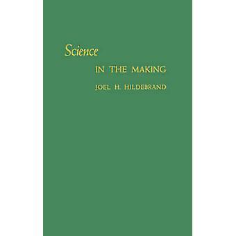 Science in the Making by Hildebrand & Joel Henry