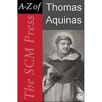 AZ of Thomas Aquinas by Wawrykow & Joseph P.
