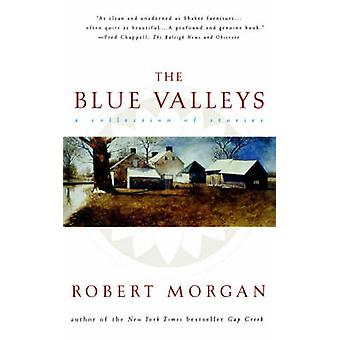 The Blue Valley A Collection of Stories by Morgan & Robert