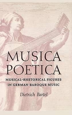 Musica Poetica MusicalRhetorical Figures in Gerhomme Baroque Music by Bartel & Dietrich