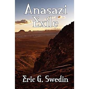 Anasazi Exile A Science Fiction Novel by Swedin & Eric G.