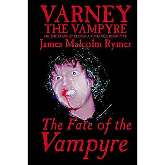 The Fate of the Vampyre by James Malcolm Rymer Fiction Horror Occult  Supernatural by Rymer & James Malcolm