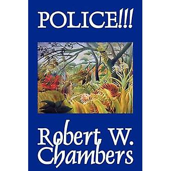 Police by Robert W. Chambers Fiction Occult  Supernatural Horror by Chambers & Robert W.