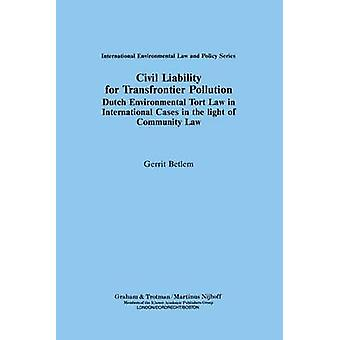 Civil Liability for Transfrontier Pollution by Betlem & G.