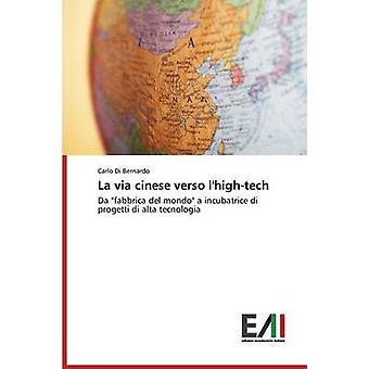 La via cinese verso lhightech by Di Bernardo Carlo
