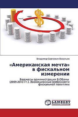 Amerikanskaya Mechta V Fiskalnom Izmerenii by Vasilev Vladimir Sergeevich