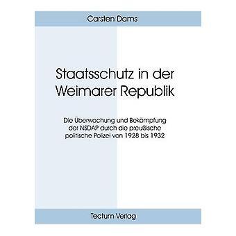 Staatsschutz in der Weimarer Republik by Dams & Carsten