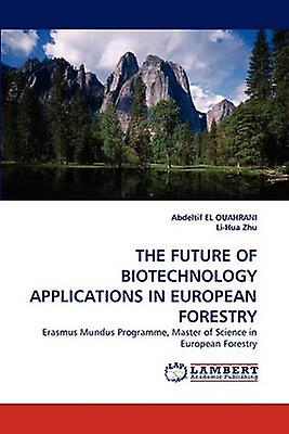 The Future of Biotechnology Applications in European Forestry by El Ouahrani & Abdeltif