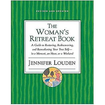 The Women's Retreat Book by Jennifer Louden - 9780060776732 Book