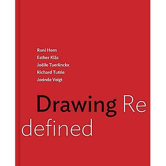 Drawing Redefined - Roni Horn - Esther Klas - Joelle Tuerlinckx - Rich