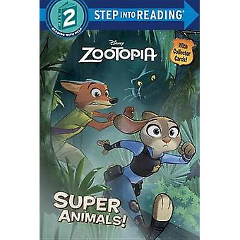Zootopia Super Animals! by Rico Green - The Disney Storybook Art Team