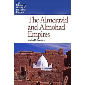 The Almoravid and Almohad Empires by Burton - Amira Bennison - 978074