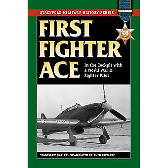 First Fighter Ace - In the Cockpit with a World War II Fighter Pilot b