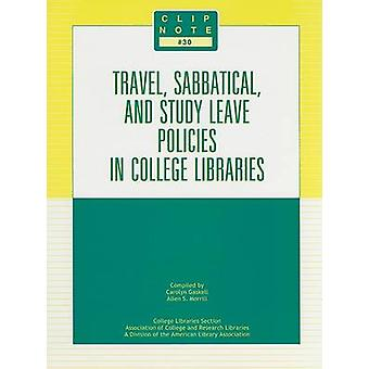 Travel Sabbatical & Study Leave Policies in Col by Gaskel/Morill - 97