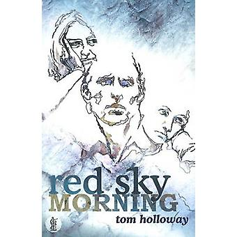 Red Sky Morning by Tom Holloway - 9780868199054 Book