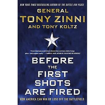 Before the First Shots Are Fired - How America Can Win or Lose Off the