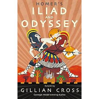 Homer's Iliad and Odyssey - Two of the Greatest Stories Ever Told by G
