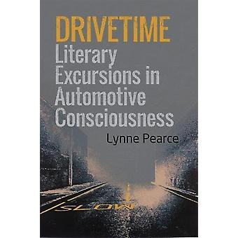 Drivetime - Literary Excursions in Automotive Consciousness by Lynne P
